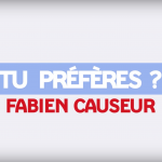 EDF – Vidéo : «Tu préfères» avec Fabien Causeur