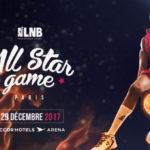 LNB – All-Star Game 2017 : Les équipes All-Stars, les participants aux différents concours et les membres du jury sont connus !