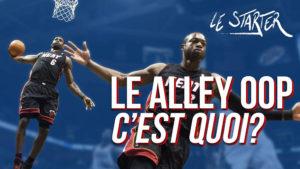 NBA – Le Starter : Le Alley-Oop, c'est quoi ?