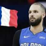 NBA – Evan Fournier révèle sa stratégie d'investissement en France