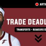 [Live] NBA trade deadline 2021, transferts, rumeurs : suivez en direct