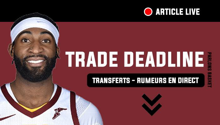 NBA Trade Deadline 2021 live transferts rumeurs